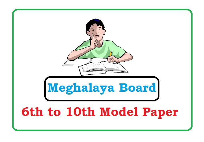 Meghalaya Board 6th, 7th, 8th, 9th Model Question Paper 2020, Meghalaya Board 6th, 7th, 8th, 9th Model Paper 2020