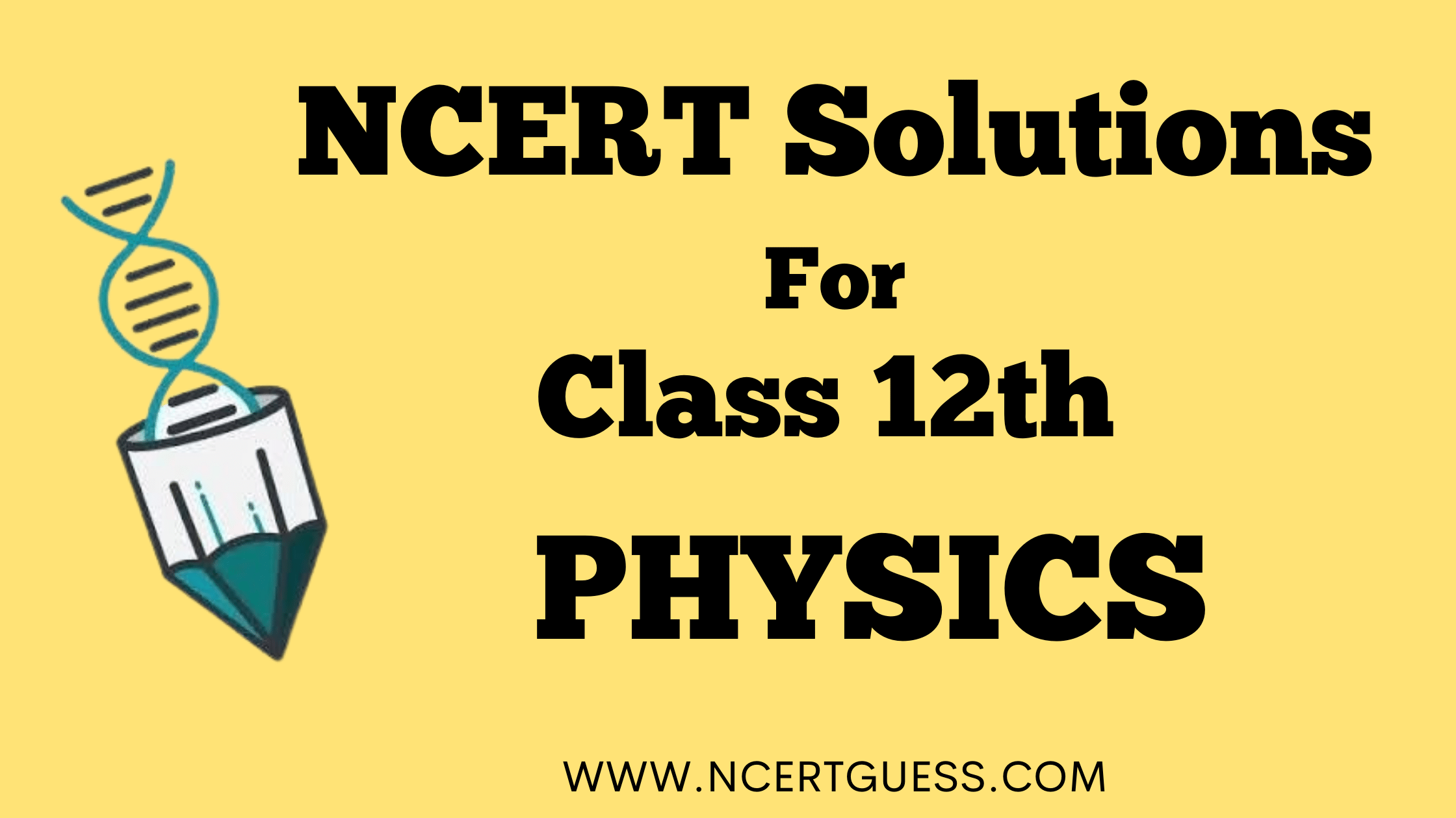 NCERT SOLUTIONS CLASS 12TH PHYSICS