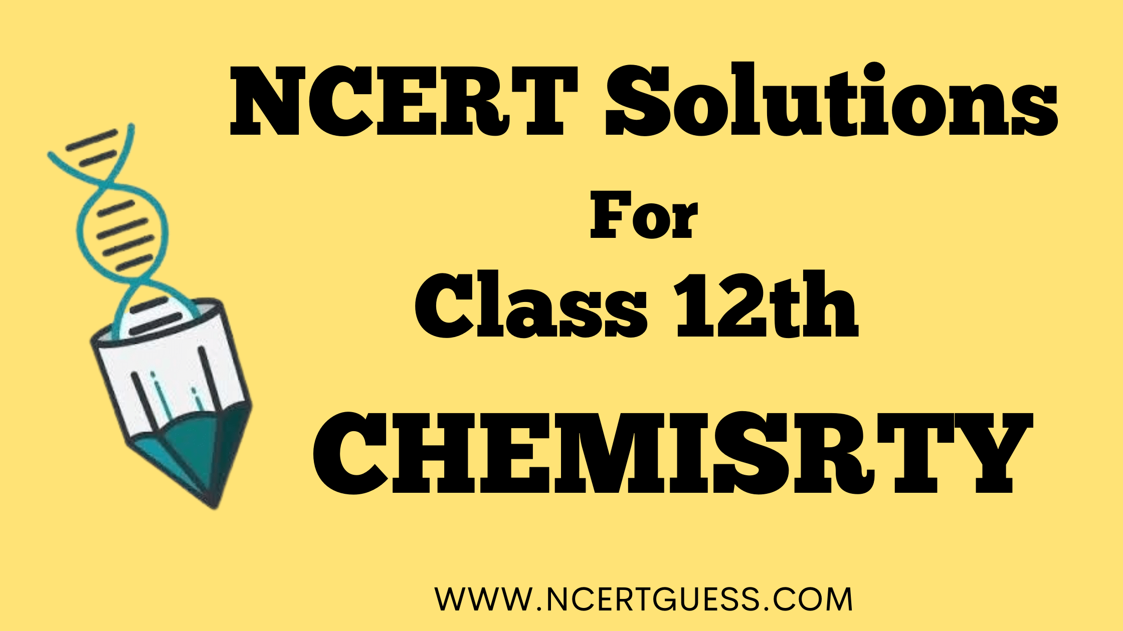 NCERT SOLUTIONS CLASS 12TH CHEMISTRY